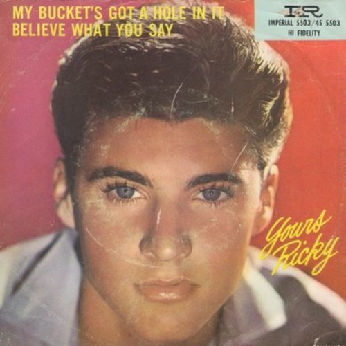 Nelson, Rick - My Bucket's Got A Hole In It/Believe What You Say (with picture sleeve) - EX8/VG7 - 45 rpm Records
