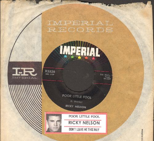 Nelson, Rick - Poor Little Fool (HAS THE DISTINCTION OF BEING FIRST EVER #1 US CHARTS HIT PENNED ENTIRELY BY ONE FEMALE!)/Don't Leave Me This Way (with juke box label and vintage Imperial company sleeve) - NM9/ - 45 rpm Records