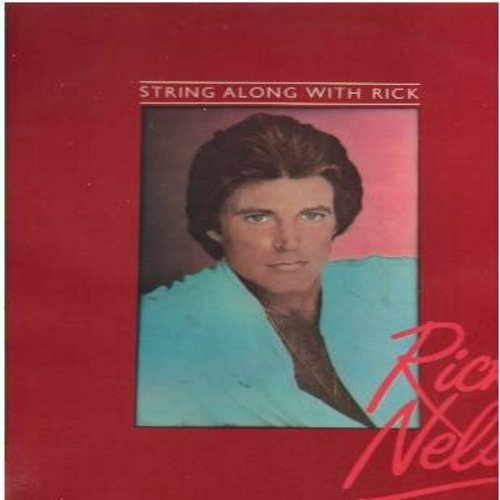 Nelson, Rick - String Along With Rick: Mean Old World, Since I Don't Have You, Take A Broken Heart, Mystery Train, You Don't Know Me (Vinyl LP record, British Pressing) - M10/EX8 - LP Records