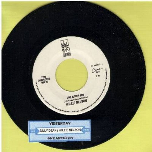 Nelson, Willie, Billy Dean - One After 909/Yesterday (with juke box label) - M10/ - 45 rpm Records