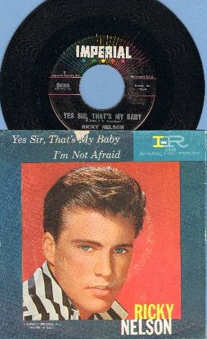 Nelson, Rick - Yes Sir, That's My Baby/I'm Not Afraid (with picture sleeve) - EX8/VG7 - 45 rpm Records