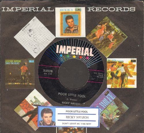 Nelson, Rick - Poor Little Fool (HAS THE DISTINCTION OF BEING FIRST EVER #1 US CHARTS HIT PENNED ENTIRELY BY ONE FEMALE!)/Don't Leave Me This Way (with juke box label and vintage Imperial company sleeve) - EX8/ - 45 rpm Records