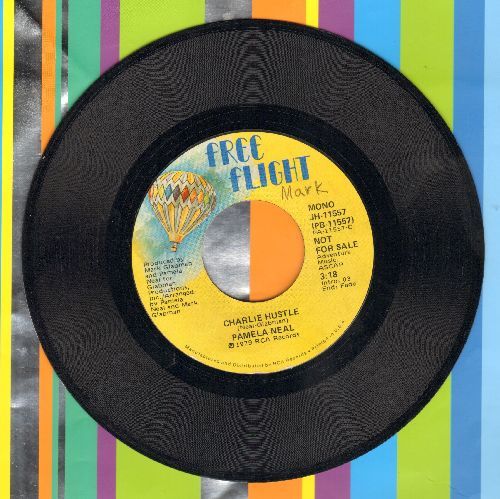 Neal, Pamela - Charlie Hustle (double-A-sided DJ advance pressing) - NM9/ - 45 rpm Records