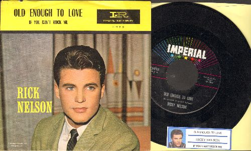 Nelson, Rick - Old Enough To Love/If You Can't Rock Me (with juke box label and picture sleeve) - EX8/EX8 - 45 rpm Records