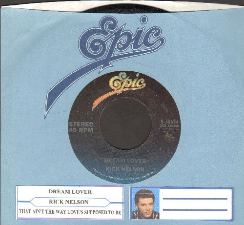 Nelson, Rick - Dream Lover/That Ain't The Way Love's Supposed To Be (with Epic company sleeve and juke box label) - EX8/ - 45 rpm Records