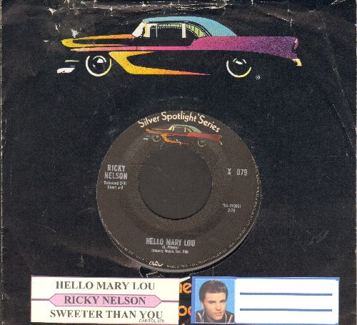 Nelson, Rick - Hello Mary Lou/Sweeter Than You (double-hit re-issue with juke box label and company sleeve) - NM9/ - 45 rpm Records