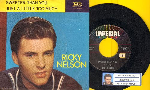 Nelson, Rick - Sweeter Than You/Just A Little Too Much(with juke box label and picture sleeve) - EX8/EX8 - 45 rpm Records