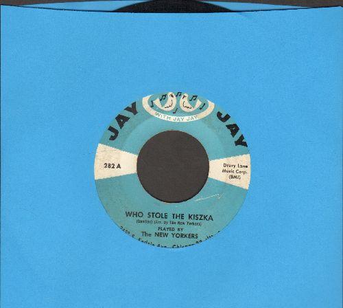 New Yorkers - Who Stole The Kiszka/Little Lu-Lu Rheinlander - EX8/ - 45 rpm Records