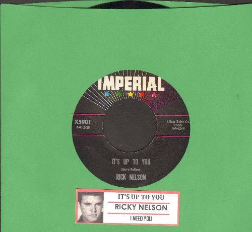 Nelson, Rick - It's Up To You/I Need You (with juke box label) - NM9/ - 45 rpm Records
