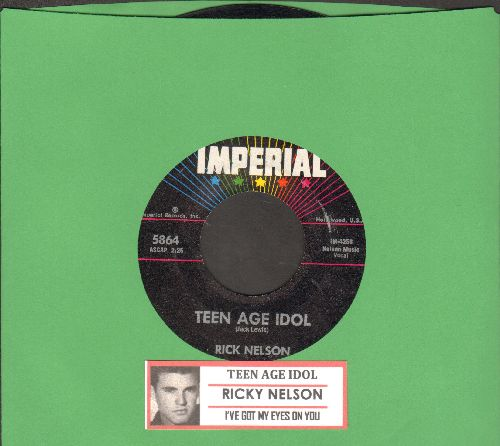 Nelson, Rick - Teen Age Idol/I've Got My Eyes On You (with juke box label) - EX8/ - 45 rpm Records