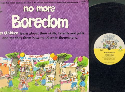 No More Boredom - No More Feeling Boredom- Helps children learn about their skills, talents and gifts and teaches them how to educate themselves (vinyl LP record with full color book, music activites and sories) - NM9/EX8 - LP Records