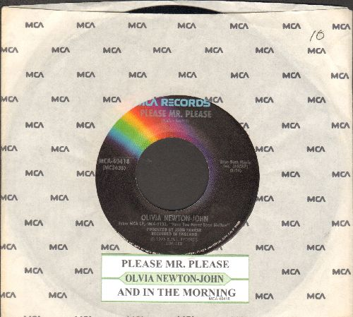 Newton-John, Olivia - Please Mr. Please/And In The Morning (with juke box label and MCA company sleeve) - NM9/ - 45 rpm Records