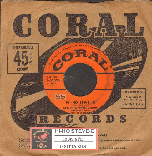 Nye, Louis As Gordon Hathaway with Larry Sonn & His Orchestra - Hi-Ho Steve-O (HILARIOUS Gay Novelty)/I Gotta Run (with juke bo label and Coral company sleeve) - VG7/ - 45 rpm Records