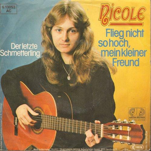 Nicole - Flieg micht zu hoch, mein kleiner Freund/Der letzte Schmetterling (German Pressing with picture sleeve, sung in German) - NM9/VG7 - 45 rpm Records