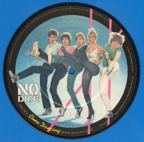 No Dice - Come Dancing/Bad Boys (7 inch Picture Disc with small spindle hole, Britihs Pressing) - EX8/ - 45 rpm Records