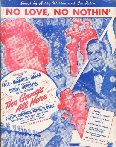 Faye, Alice, Benny Goodman - No Love, No Nothin' - Vintgae SHEET MUSIC for the song featured in flim -The Gang's All Here- (BEAUTIFUL cover art featuring Star Alice Faye and Big-Band Legend Glenn Miller) - EX8/ - Sheet Music