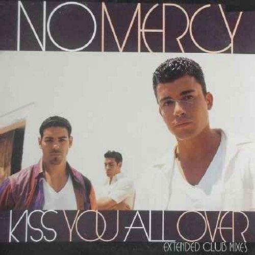 No Mercy - Kiss You All Over: 12 inch 33rpm vinyl maxi single - includes Johnny Vicious OVA Club Mix (10:13 minutes), Spike Club Mix (6:34 minutes) and Radio Mix (4:28) - M10/EX8 - Maxi Singles