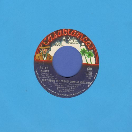 Noone, Peter - Meet Me On The Corner Down At Joe's Café/Blame It On The Pny Express (Perter Noone is better known as -Herman- of Herman's Hermits!) - EX8/ - 45 rpm Records