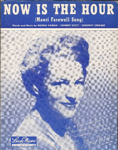 Fields, Gracie - Now Is The Hour (Maori Farewell Song) - Vintage SHEET MUSIC for the song most famously recorded by Gracie Fields. NICE cover protrait of the legendary British singer! - VG7/ - Sheet Music