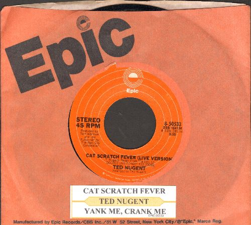 Nugent, Ted - Cat Scratch Fever (Live Version)/Yank Me, Crank Me (with juke box label and Epic company sleeve) - NM9/ - 45 rpm Records
