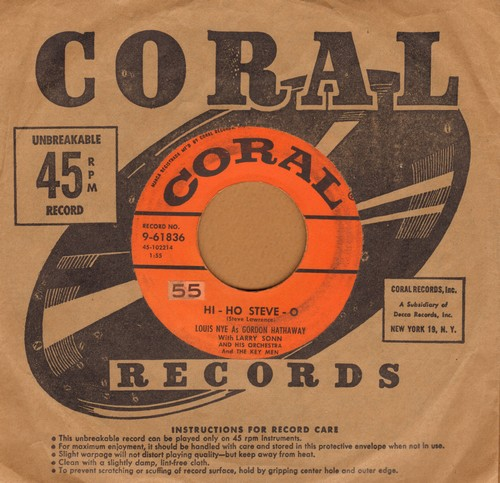 Nye, Louis As Gordon Hathaway with Larry Sonn & His Orchestra - Hi-Ho Steve-O (HILARIOUS Gay Novelty)/I Gotta Run (with Coral company sleeve) - VG7/ - 45 rpm Records