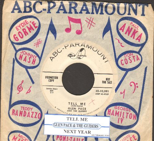 Pace, Glen & The Gliders - Tell Me/Next Year (DJ advance pressing with juke box label and company sleeve) - NM9/ - 45 rpm Records