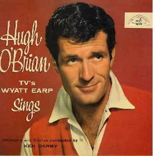 O'Brian, Hugh - TV's Wyatt Earp Sings: Legend Of Wyatt Earp, Down In The Meadow, Roll Out The Wagon, One Silver Dollar, On Boot Hill, Don't Move (Vinyl MONO LP record) - VG7/VG7 - LP Records