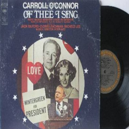 O'Connor, Carroll, Cloris Leachman, Jack Gilford, Michelle Lee - Of Thee I Sing - Music and lyrics by George and Ira Gershwin, based on the musical play by George S. Kaufman (Vinyl STEREO LP record) - M10/VG7 - LP Records