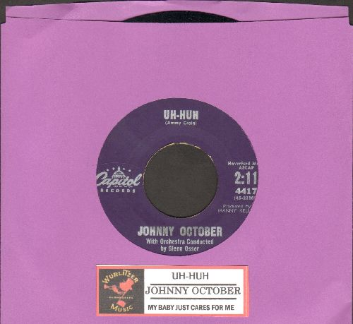 October, Johnny - Uh-Huh/My Baby Just Cares For Me (with juke box label) - EX8/ - 45 rpm Records