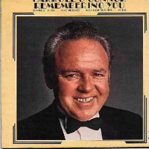O'Connor, Carroll - Remembering You: Would You Like To Take A Walk, Just A Memory, Sweet And Lovely, Love Is Here To Stay (sung by TV's Archie Bunker) (Vinyl STEREO LP record, gate-fold cover) - M10/EX8 - LP Records