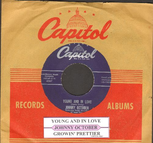 October, Johmmy - Growin' Prettier/Young And In Love (with juke box label and vintage Capitol company sleeve) - EX8/ - 45 rpm Records