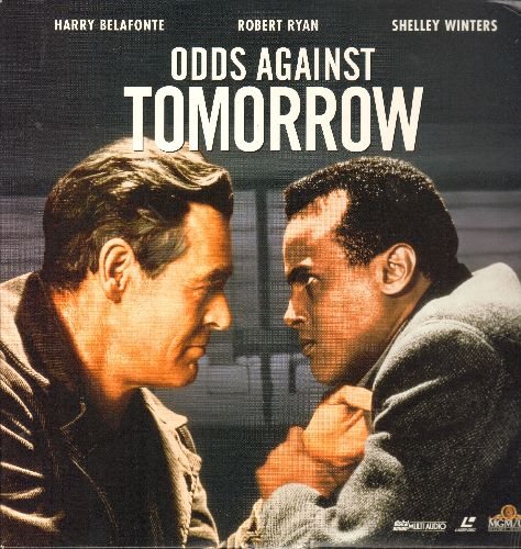 Odds Against Tomorrow - Odds Against Tomorrow - LASER DISC version of the Classic Drama starring Harry Belafonte, Roberty Ran and Shelley Winters  (This is a LASER DISC, not any other kind of media!) - NM9/NM9 - LaserDiscs