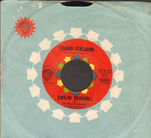 Pericoli, Emilio - Tango Italiano/Romantico Amore (US Pressing, sung in Italian)(with vintage Warner Brothers company sleeve) - NM9/ - 45 rpm Records
