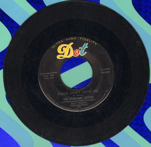 Fontane Sisters - Please Don't Leave Me/Still - VG7/ - 45 rpm Records