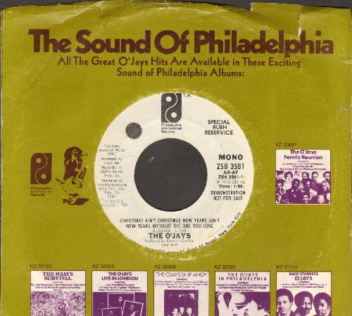 O'Jays - Christmas Ain't Christmas New Year's Ain't New Year's Without The One You Love (double-A-sided DJ advance pressing with Philadelphia International company sleeve) - NM9/ - 45 rpm Records