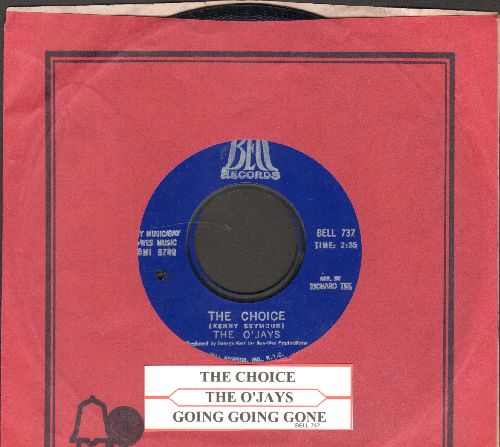 O'Jays - The Choice/Going Going Gone (with Bell company sleeve) (bb) - NM9/ - 45 rpm Records