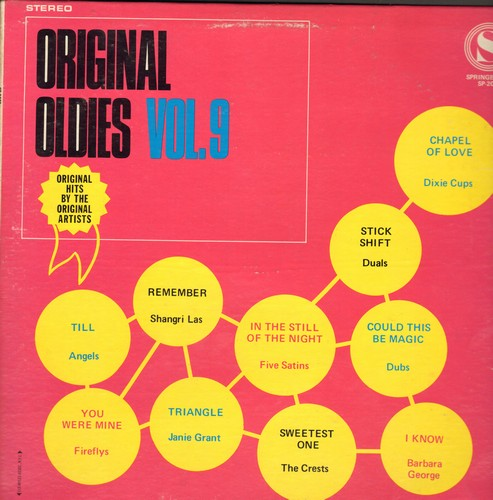 Angels, Crests, Dixie Cups, Five Satins, others - Original Oldies Vol. 9: Till, Triangle, Chapel Of Love, In The Still Of The Night (Vinyl STEREO LP record) - NM9/EX8 - LP Records