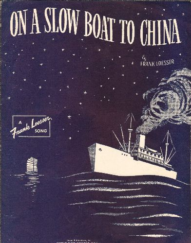 On A Slow Boat To China - On A Slow Boat To China - Vintage SHEET MUSIC for the 1948 Frank Losser Classic. - EX8/ - Sheet Music