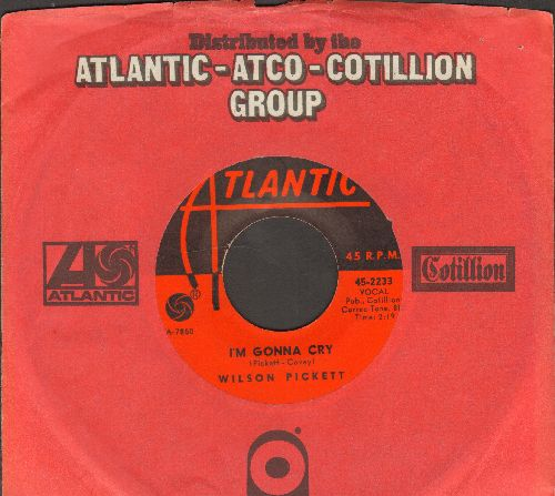 Pickett, Wilson - I'm Gonna Cry/For Better Or Worse (with Atlantic company sleeve) - EX8/ - 45 rpm Records
