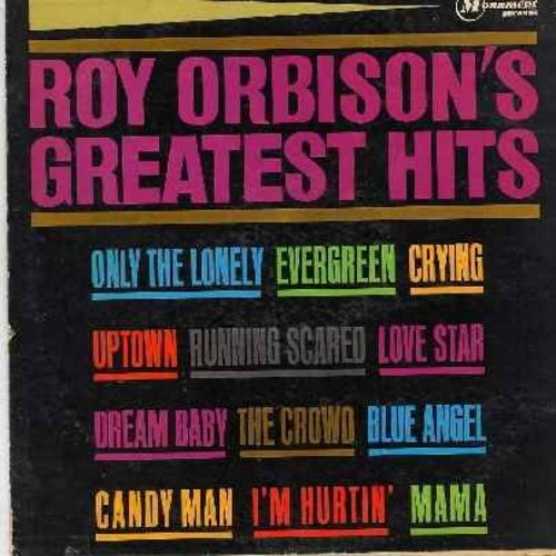 Orbison, Roy - Roy Orbison's Greatest Hits: Crying, Only The Lonely, Uptown, Running Scared, Blue Angel, Candy Man, I'm Hurtin', Dream Baby (Vinyl MONO LP record) - EX8/EX8 - LP Records