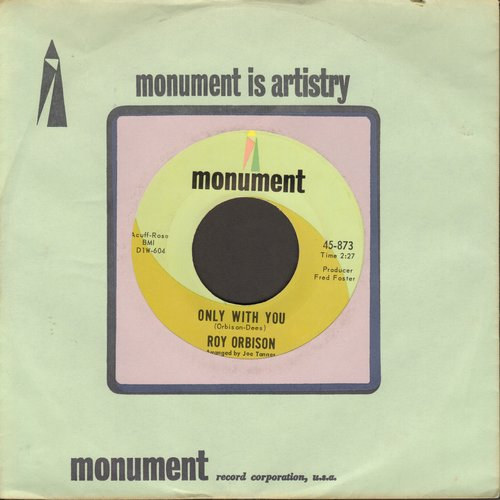 Orbison, Roy - Only With You/Goodnight (with Monument company sleeve) - NM9/ - 45 rpm Records