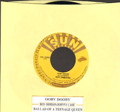 Orbison, Roy - Ooby Dooby/Ballad Of A Teenage Queen (by Johnny Cash on flip-side) (authentic-looking double-hit re-issue with juke box label) - EX8/ - 45 rpm Records