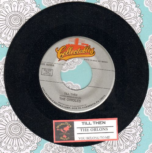 Orioles - Till Then/You Belong To Me (double-hit re-issue with juke box label) - NM9/ - 45 rpm Records