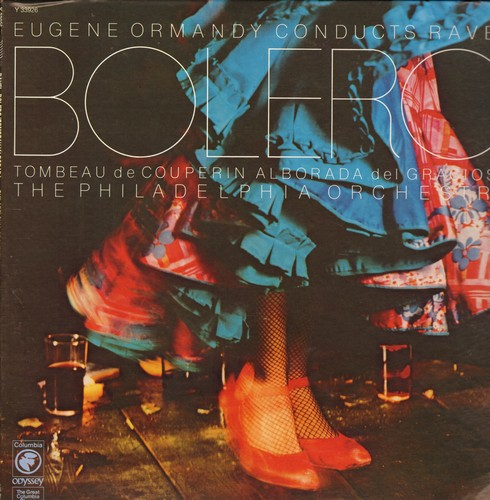 Philadelphia Orchestra, Eugene Ormandy, Conductor - Ravel Bolero (15:06  minutes full version)/Ravel Le Tombeau De Couperin (17:20 minutes)/Ravel Alborada Del Gracioso (6:51 minutes) (Vinyl STEREO LP record) - NM9/NM9 - LP Records
