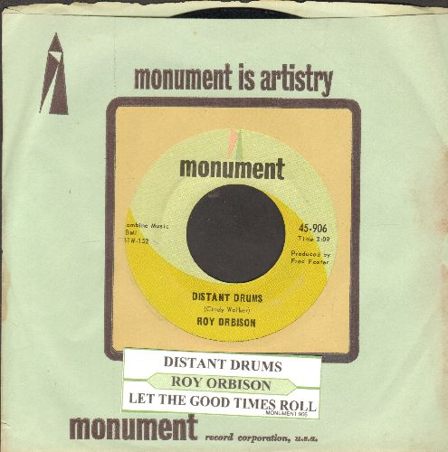 Orbison, Roy - Distant Drums/Let The Good Times Roll (with juke box label and Monument company sleeve) - EX8/ - 45 rpm Records