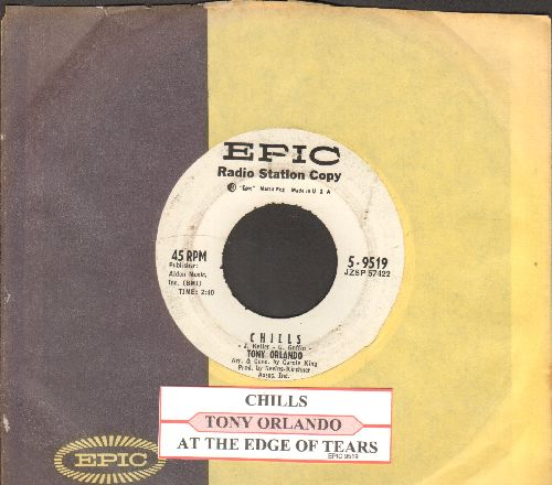 Orlando, Tony - Chills/At The Edge Of Tears (DJ advance pressing with juke box label and Epic company sleeve) - EX8/ - 45 rpm Records