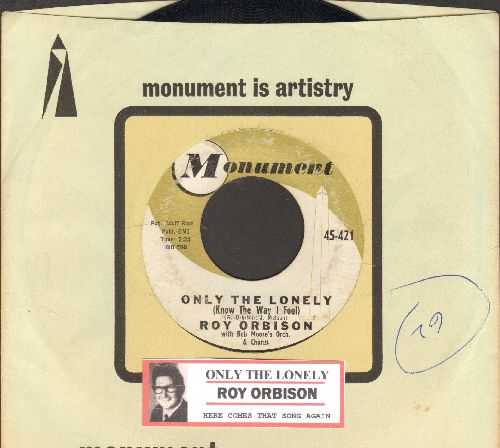 Orbison, Roy - Only The Lonely/Here Comes That Song Again (with juke box label and Monument company sleeve) - VG7/ - 45 rpm Records