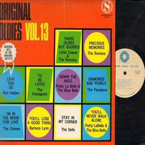 Little Ceasar & The Romans, Ron Holden, Barbara Lynn, Paradons, others - Original Oldies Vol. 13: Those Oldies But Goodies, Love You So, Diamonds And Pearls, You'll Lose A Good Thing (Vinyl STEREO LP record) - EX8/EX8 - LP Records