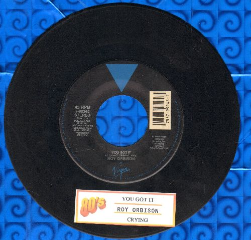 Orbison, Roy - You Got It/The Only One (with juke box label) - VG7/ - 45 rpm Records