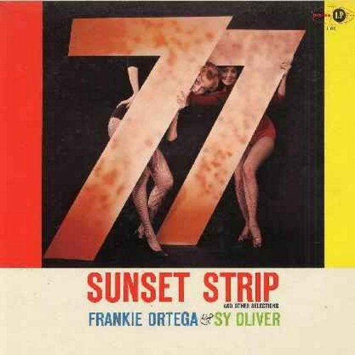 Ortega, Frankie & Sy Oliver - 77 Sunset Strip & Other Selections: Kookin' For Kookie, Spencer Stakes Out, Sunset Strippers, Dining At Dino's, Free Way Mambo (Vinyl MONO LP record, DJ advance copy) - NM9/NM9 - LP Records